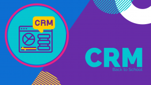 6 Ways a CRM Helps You During Back-To-School
